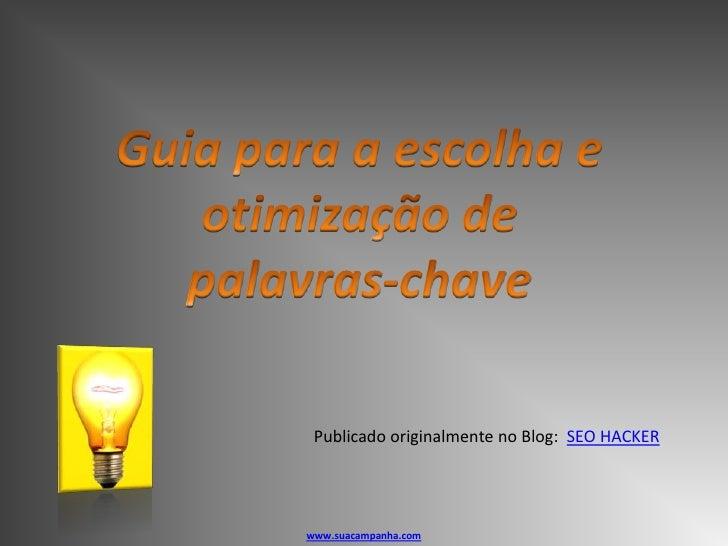 Publicado originalmente no Blog: SEO HACKERwww.suacampanha.com