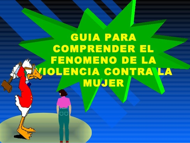 Guia para comprender el fenomeno de la violencia contra la mujer. mtra. araceli nogeda simón