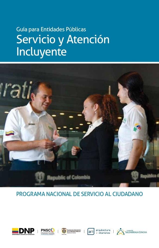 Guía para Entidades PúblicasServicio y AtenciónIncluyentePROGRAMA NACIONAL DE SERVICIO AL CIUDADANO