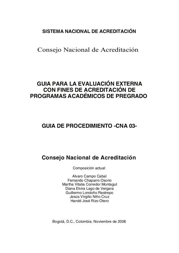 SISTEMA NACIONAL DE ACREDITACIÓN  Consejo Nacional de Acreditación  GUIA PARA LA EVALUACIÓN EXTERNA    CON FINES DE ACREDI...
