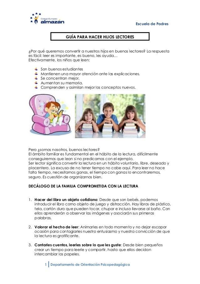 Escuela de Padres                     GUÍA PARA HACER HIJOS LECTORES¿Por qué queremos convertir a nuestros hijos en buenos...