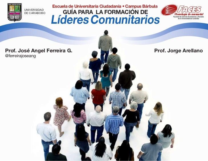 Escuela de Universitaria Ciudadanía • Campus Bárbula         UNIVERSIDAD         DE CARABOBO        GUÍA PARA LA FORMACIÓN...