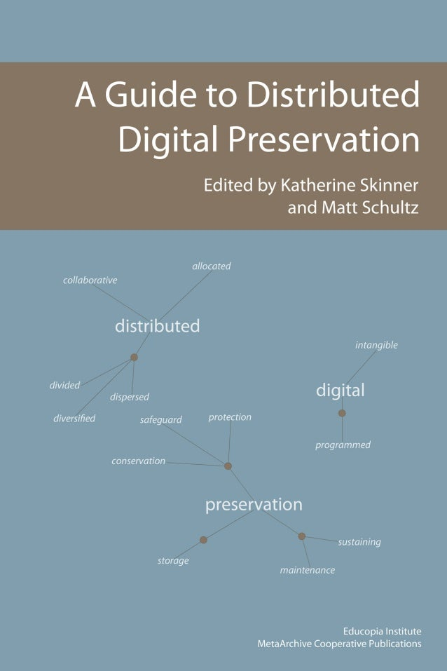 A Guide to Distributed Digital Preservation