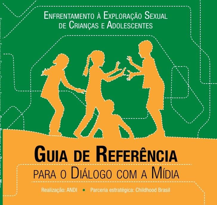 EnfrEntamEnto à Exploração SExual       dE CriançaS E adolESCEntES     Guia de RefeRência para o        Diálogo com a míDi...