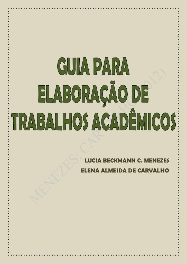 LUCIA BECKMANN C. MENEZESELENA ALMEIDA DE CARVALHO