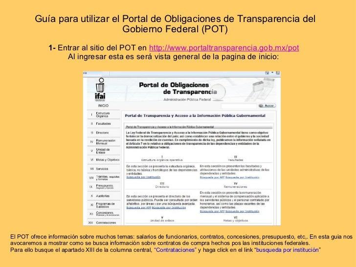 Guía para utilizar el Portal de Obligaciones de Transparencia del Gobierno Federal (POT) 1-  Entrar al sitio del POT en  h...