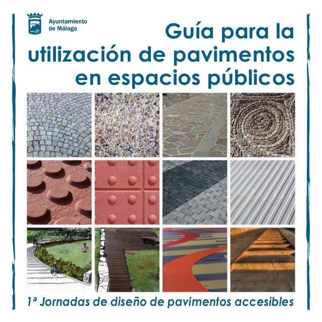 Guía para lautilización de pavimentos      en espacios públicos1ª Jornadas de diseño de pavimentos accesibles