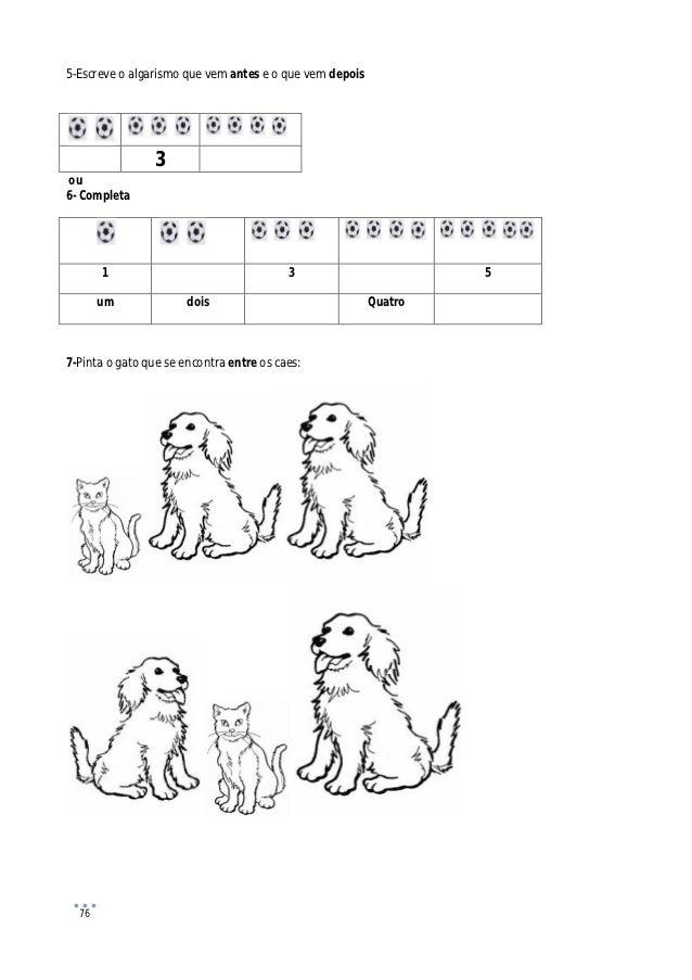 5-Escreve o algarismo que vem antes e o que vem depois                 3ou6- Completa       1                             ...