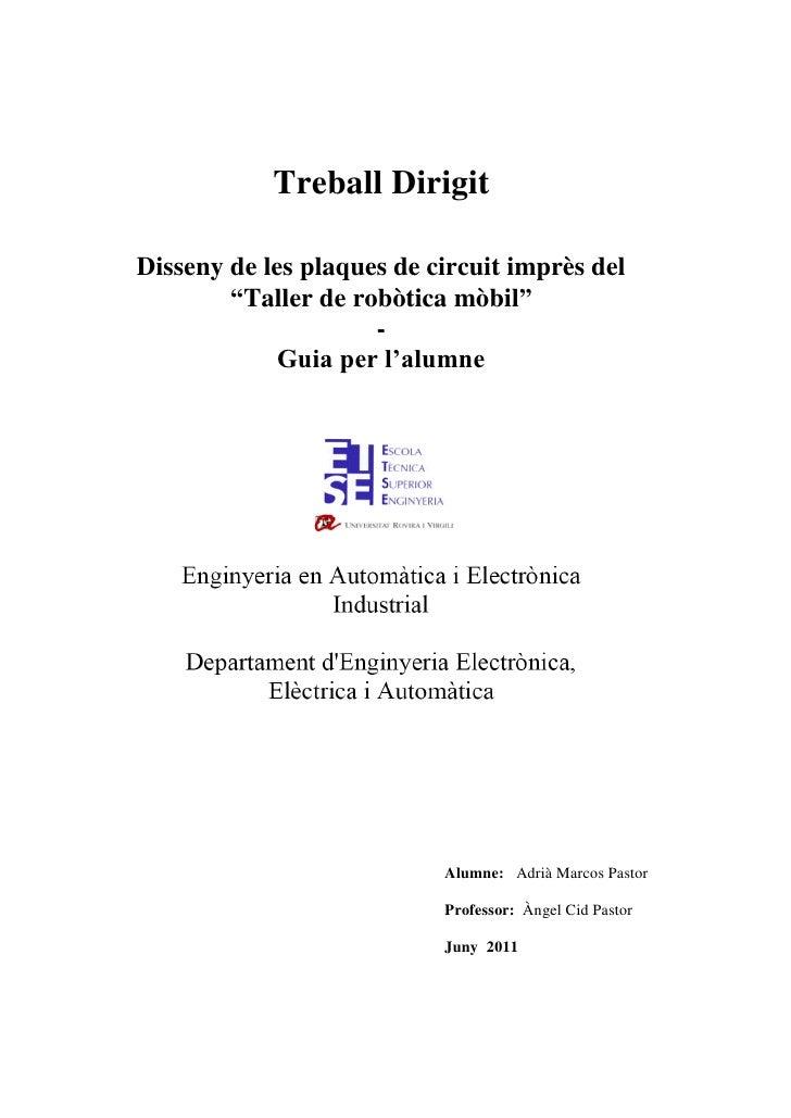 """Treball DirigitDisseny de les plaques de circuit imprès del        """"Taller de robòtica mòbil""""                     -       ..."""