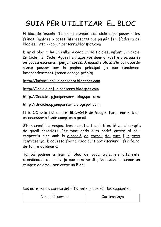 GUIA PER UTILITZAR EL BLOC El bloc de l'escola s'ha creat perquè cada cicle pugui posar-hi les feines, imatges o coses int...