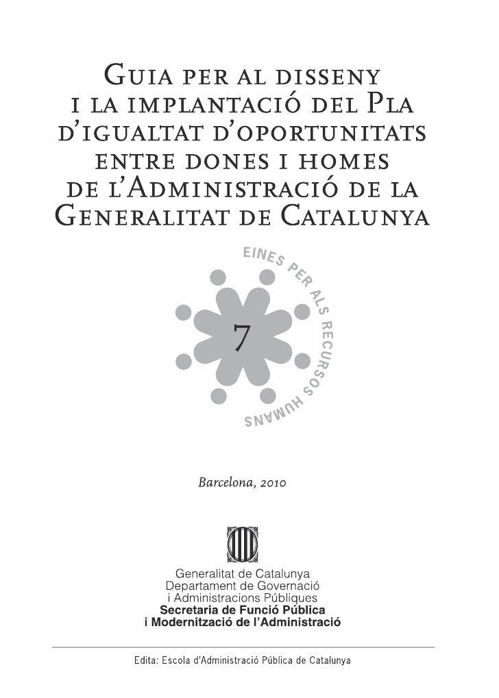 Biblioteca de Catalunya. Dades CIP  Guia per al disseny i la implantació del Pla d'Igualtat d'Oportunitats entre Dones i H...