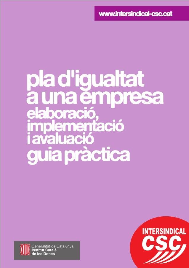 plad'igualtat aunaempresa elaboració, implementació iavaluació guiapràctica www.intersindical-csc.cat