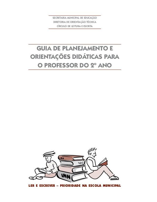 SECRETARIA MUNICIPAL DE EDUCAÇÃO DIRETORIA DE ORIENTAÇÃO TÉCNICA CÍRCULO DE LEITURA E ESCRITA GUIA DE PLANEJAMENTO E ORIEN...
