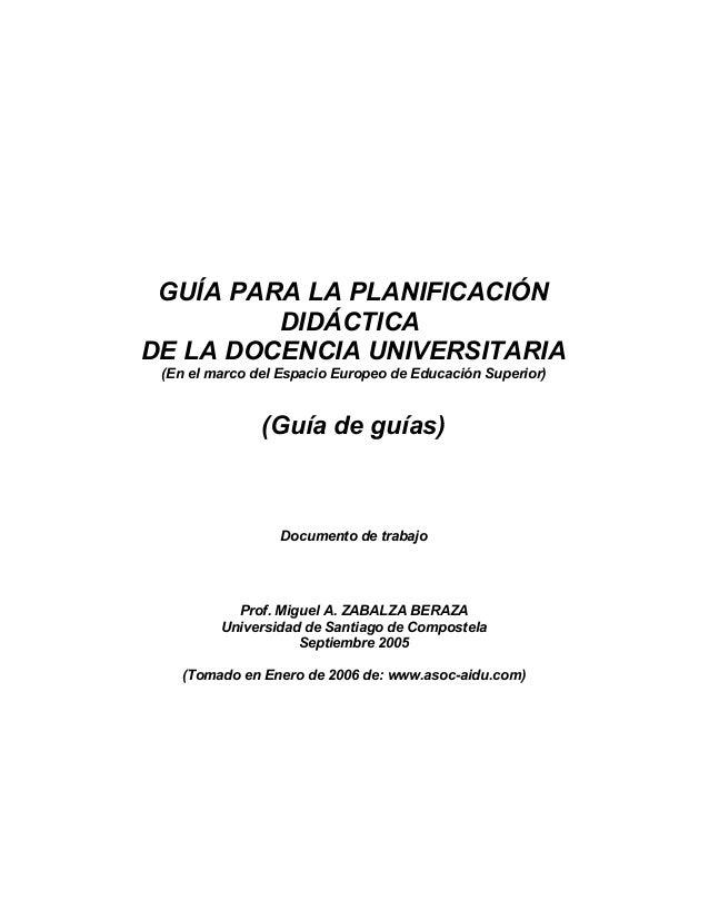 GUÍA PARA LA PLANIFICACIÓN DIDÁCTICA DE LA DOCENCIA UNIVERSITARIA (En el marco del Espacio Europeo de Educación Superior) ...