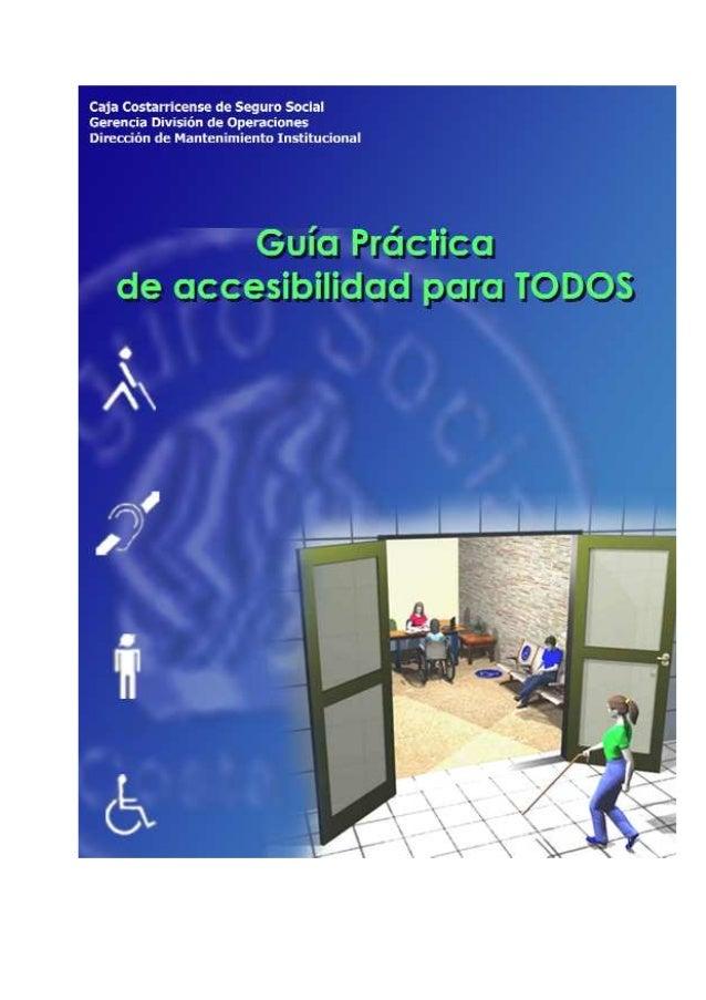 Guía de Accesibilidad para TODOS    Guía Prácticade Accesibilidad para       Todos                                        ...
