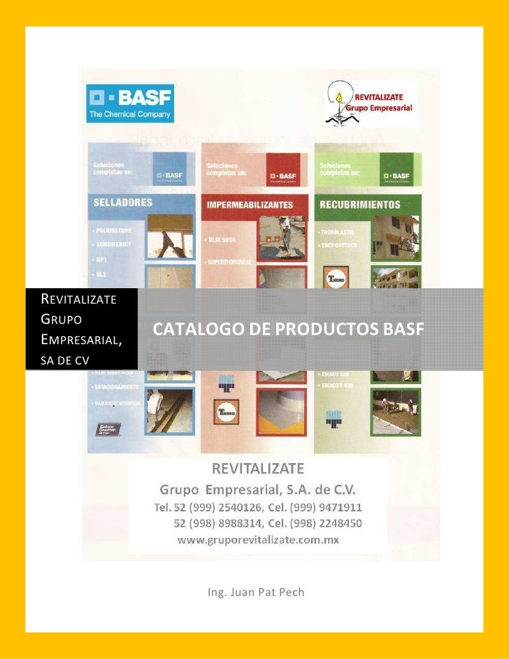 REVITALIZATE GRUPO EMPRESARIAL,                CATALOGO DE PRODUCTOS BASF SA DE CV                         Ing. Juan Pat P...
