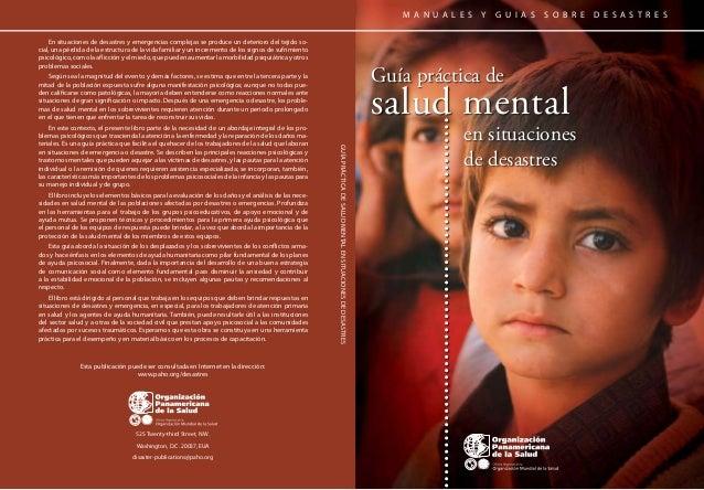 M A N U A L E S Y G U I A S S O B R E D E S A S T R E S Guía práctica de salud mental en situaciones de desastres 525 Twen...