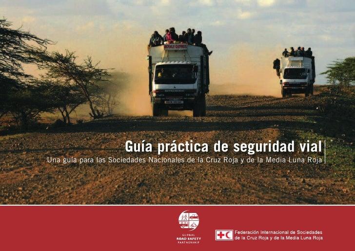 Guía práctica de seguridad vial Una guía para las Sociedades Nacionales de la Cruz Roja y de la Media Luna Roja