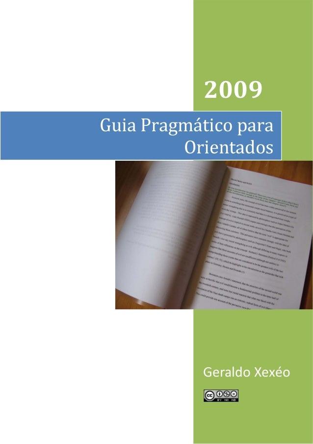 Guia Pragmático para  Orientados  1  2009  Geraldo Xexéo