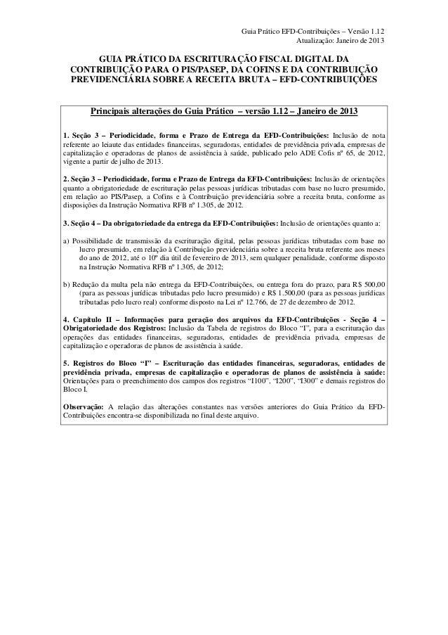 Guia Prático EFD-Contribuições – Versão 1.12 Atualização: Janeiro de 2013  GUIA PRÁTICO DA ESCRITURAÇÃO FISCAL DIGITAL DA ...