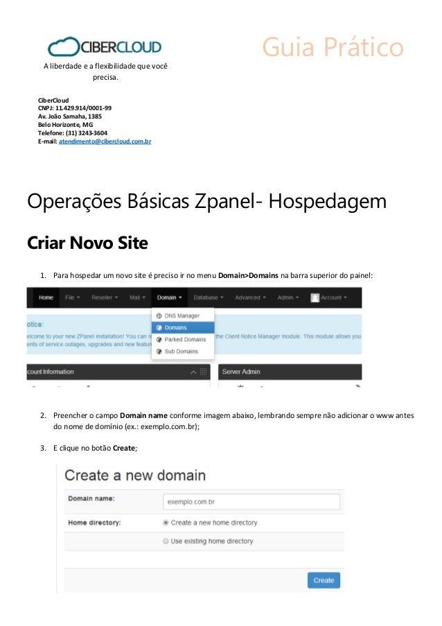 Guia Prático A liberdade e a flexibilidade que você precisa. CiberCloud CNPJ: 11.429.914/0001-99 Av. João Samaha, 1385 Bel...