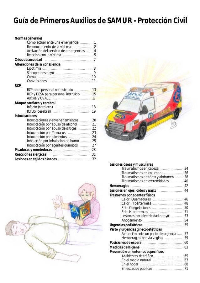 Guía de Primeros Auxilios de SAMUR - Protección Civil Normas generales Cómo actuar ante una emergencia Reconocimiento de l...