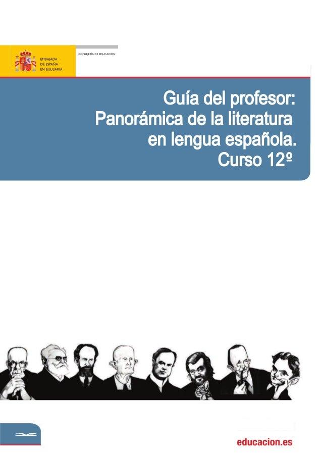 TÍTULO    Guía del profesor: Panorámica de la literatura en lengua española    Curso 12ºEdita:© Secretaría General Técnica...