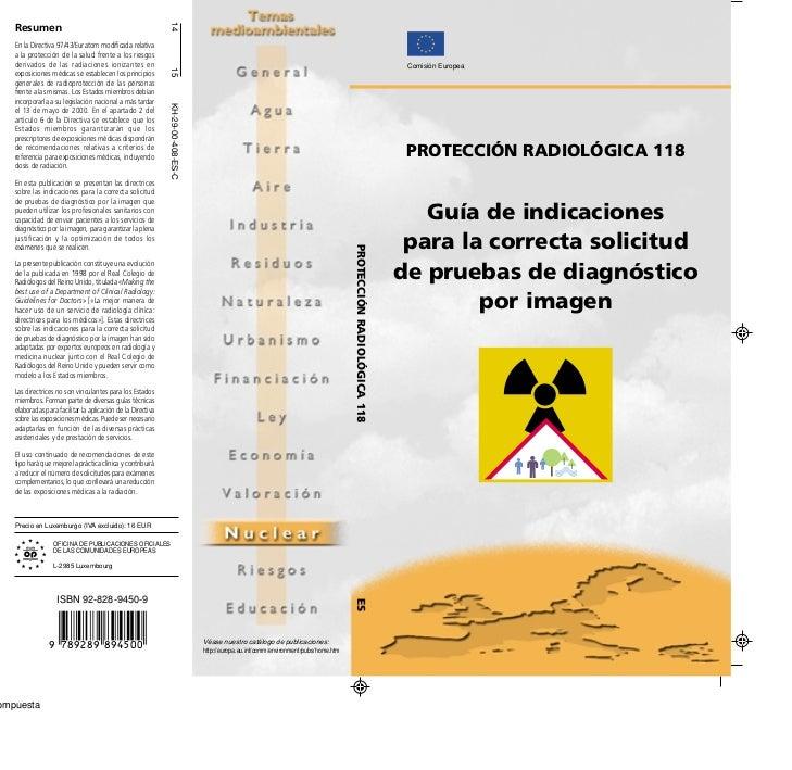 14ResumenEn la Directiva 97/43/Euratom modificada relativaa la protección de la salud frente a los riesgosderivados de las...
