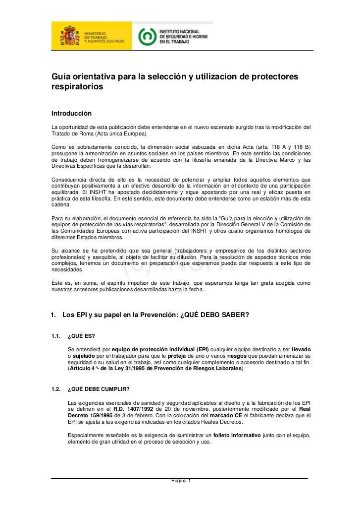 Guía orientativa para la selección y utilizacion de protectoresrespiratoriosIntroducciónLa oportunidad de esta publicación...