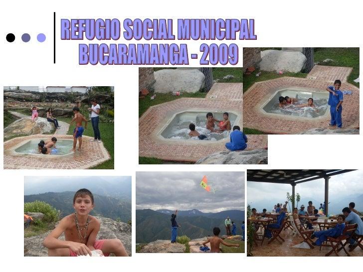 REFUGIO SOCIAL MUNICIPAL BUCARAMANGA - 2009