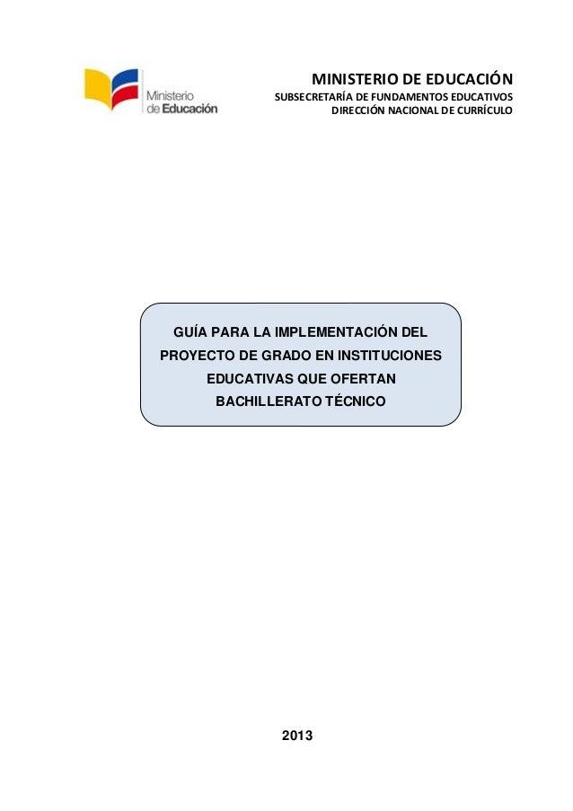 MINISTERIO DE EDUCACIÓN SUBSECRETARÍA DE FUNDAMENTOS EDUCATIVOS DIRECCIÓN NACIONAL DE CURRÍCULO 2013 GUÍA PARA LA IMPLEMEN...