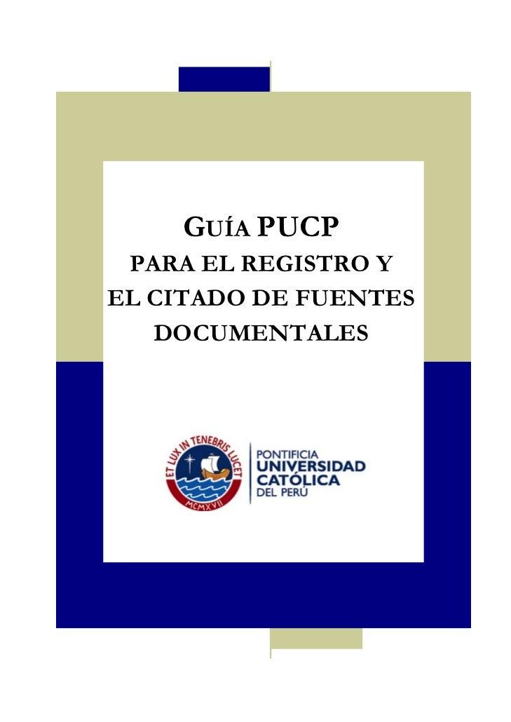 GUÍA PUCP PARA EL REGISTRO YEL CITADO DE FUENTES   DOCUMENTALES