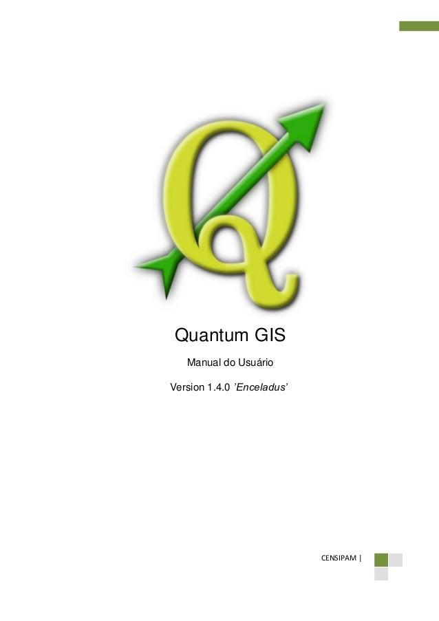 CENSIPAM | Quantum GIS Manual do Usuário Version 1.4.0 'Enceladus'