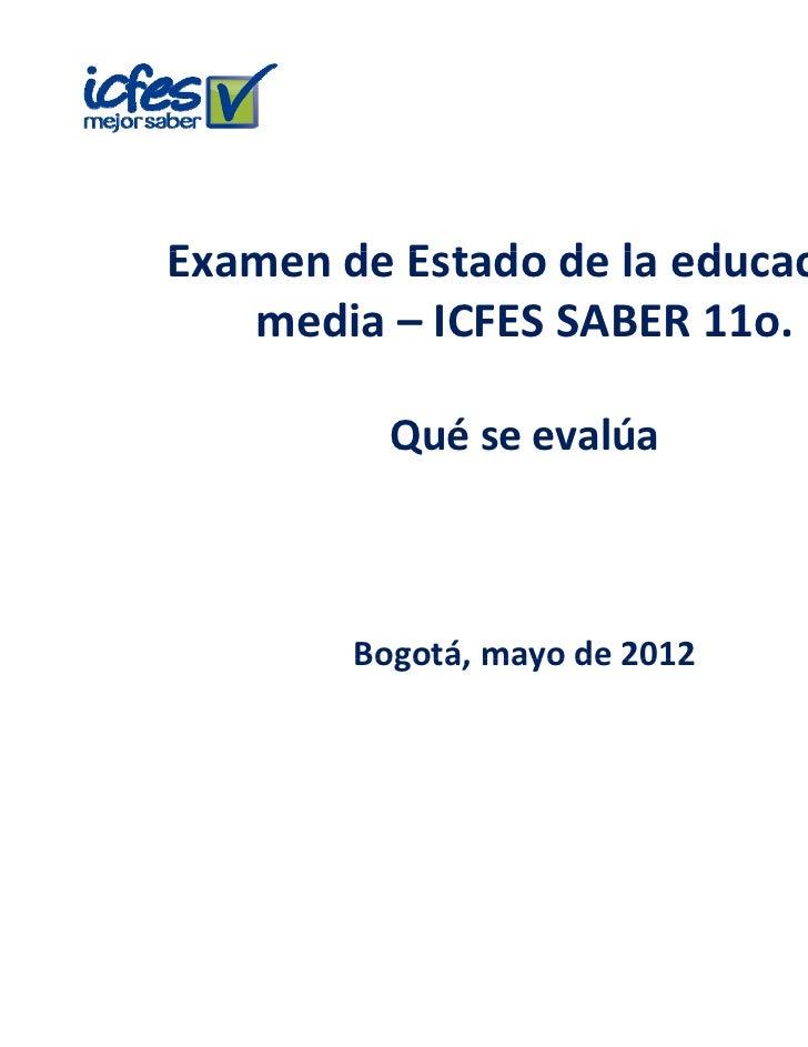 ExamendeEstadodelaeducaciónE      d E t d d l d         ió   media– ICFESSABER11o.          Q          Quéseeva...