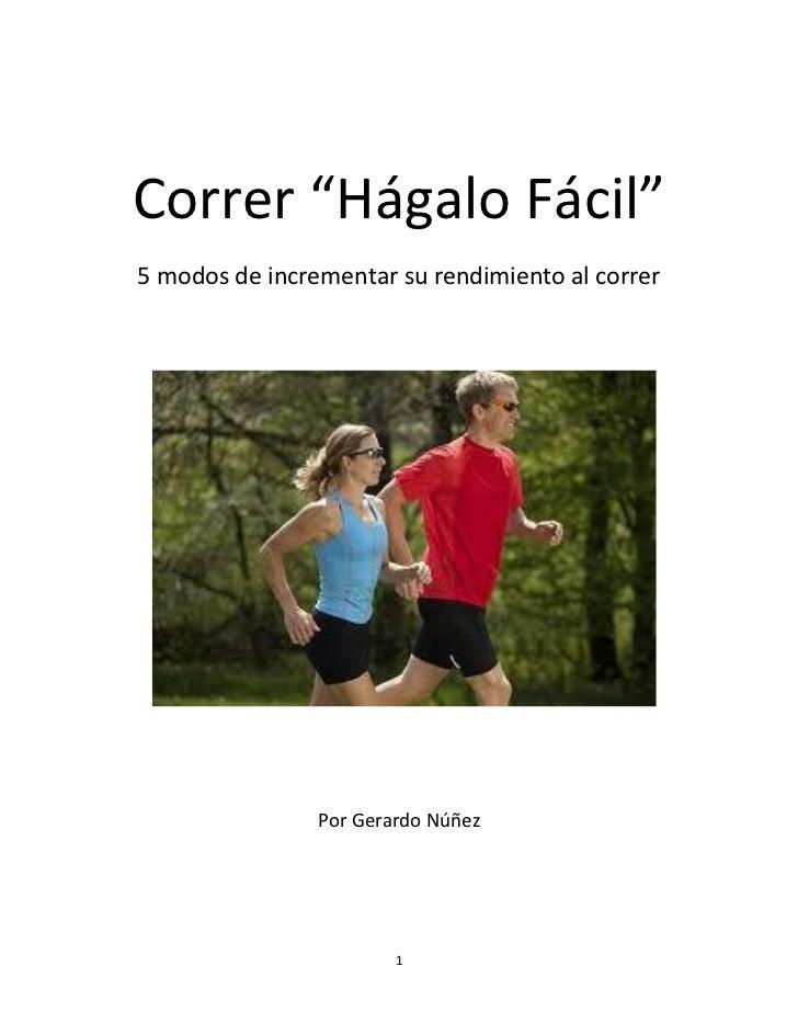 """Correr """"Hágalo Fácil""""5 modos de incrementar su rendimiento al correr                Por Gerardo Núñez                     ..."""