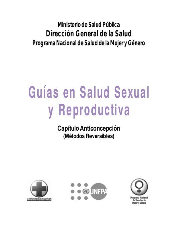 MinisteriodeSaludPública Dirección General de la Salud ProgramaNacionaldeSaluddelaMujeryGénero Guías en Salud Sexual y Rep...