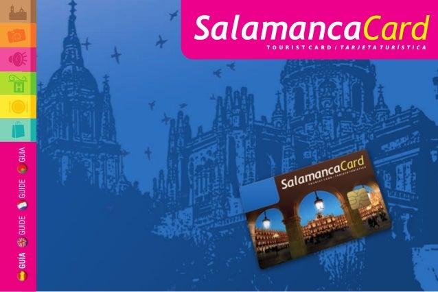 MONUMENTOS Y ESPACIOS PATRIMONIALES 1 Catedral Vieja de Salamanca. Claustro, Capillas y Museo Catedralicio 2 Catedral Nuev...