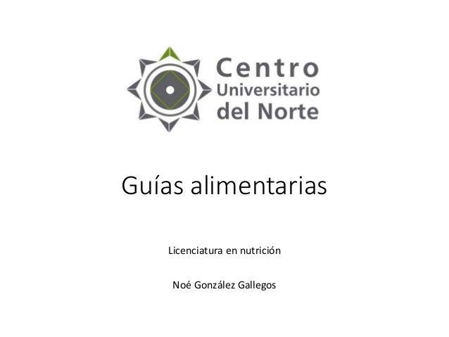 GUÍAS ALIMENTARIAS Licenciatura en nutrición