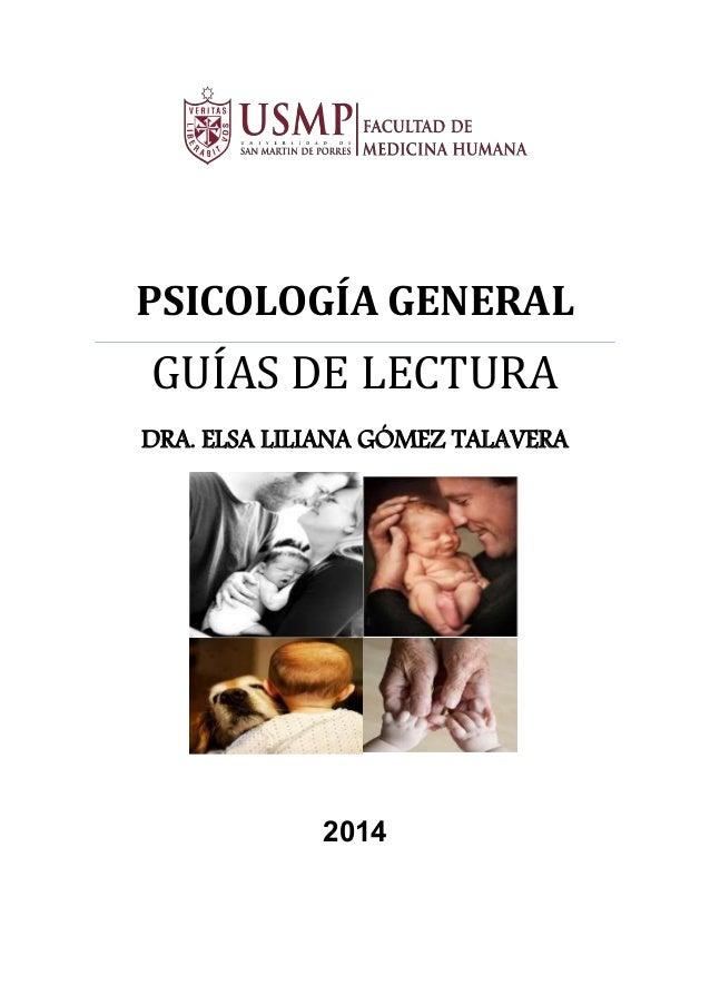 PSICOLOGÍA GENERAL GUÍAS DE LECTURA DRA. ELSA LILIANA GÓMEZ TALAVERA 2014