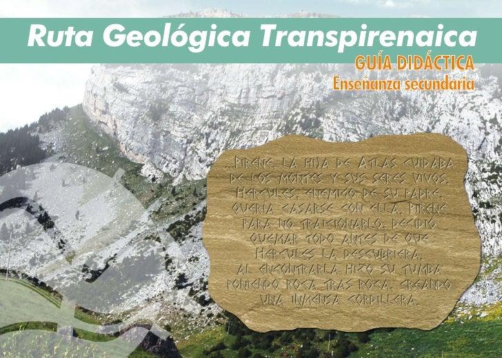 Mucho más tarde,  hace 50 millones de años     comenzó el choque de la placa Ibérica        con la Europea, surgiendo las ...