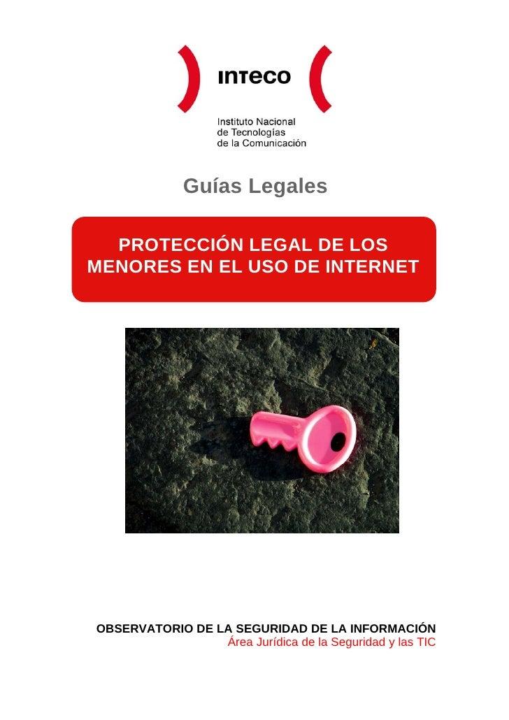 Guías Legales    PROTECCIÓN LEGAL DE LOS MENORES EN EL USO DE INTERNET     OBSERVATORIO DE LA SEGURIDAD DE LA INFORMACIÓN ...