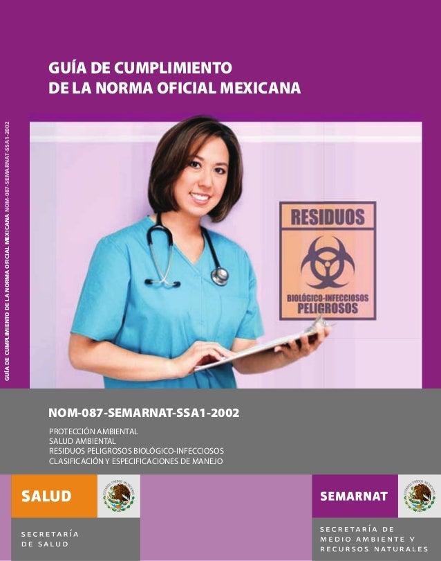 GUÍA DE CUMPLIMIENTO DE LA NORMA OFICIAL MEXICANA NOM-087-SEMARNAT-SSA1-2002  GUÍA DE CUMPLIMIENTO DE LA NORMA OFICIAL MEX...