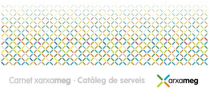 Carnet xarxameg · Catàleg de serveis       xarxameg