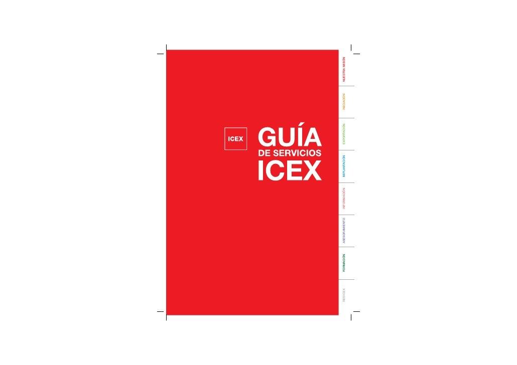 RED ICEX   FORMACIÓN   ASESORAMIENTO   INFORMACIÓN   IMPLANTACIÓN   EXPORTACIÓN   INICIACIÓN   NUESTRA MISIÓN