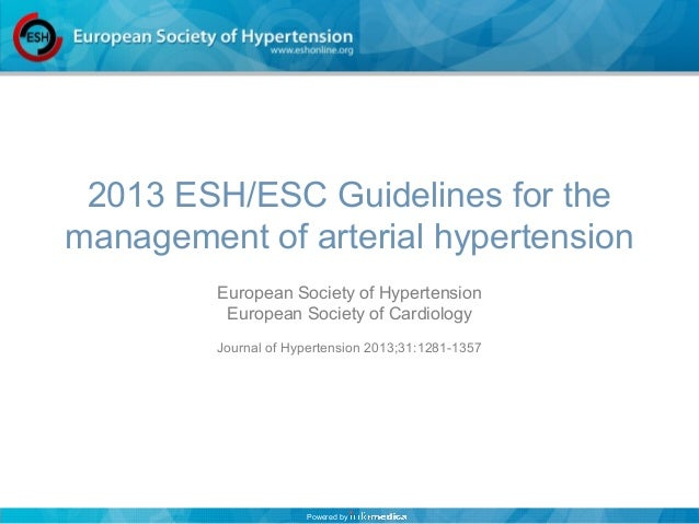 Powered by 2013 ESH/ESC Guidelines for the management of arterial hypertension European Society of Hypertension European S...