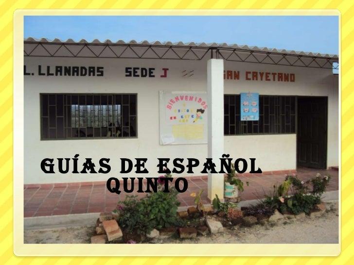 <ul><li>guías de español  quinto  </li></ul>
