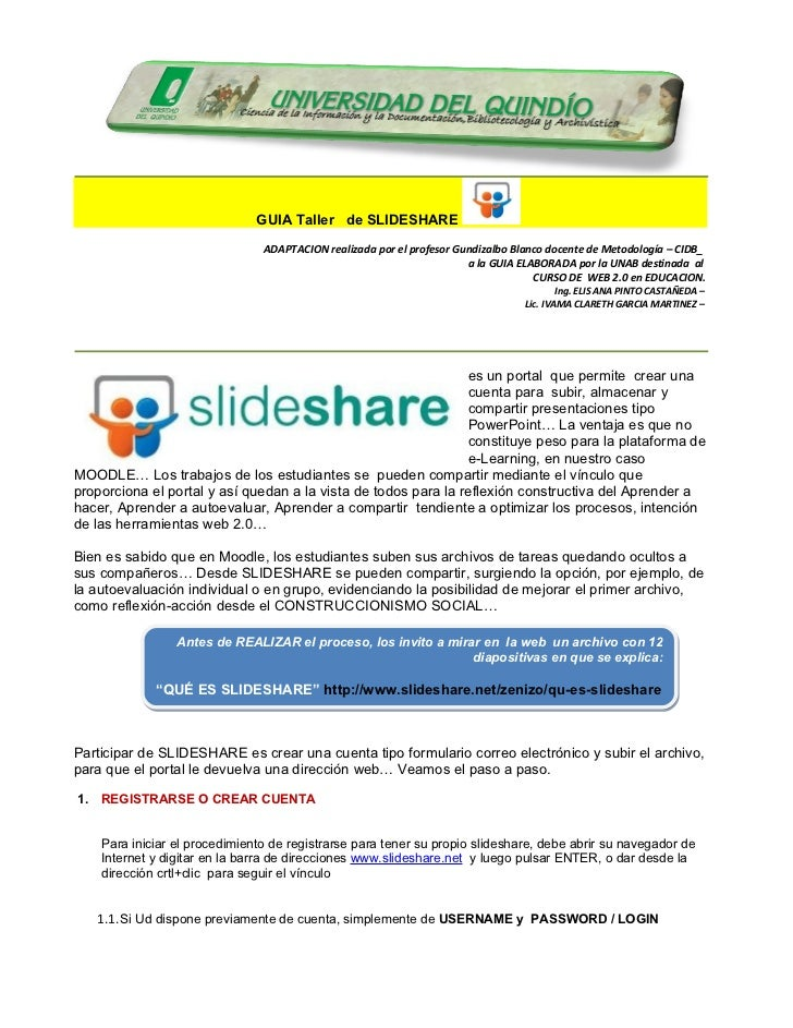 GUIA Taller de SLIDESHARE                                ADAPTACION realizada por el profesor Gundizalbo Blanco docente de...