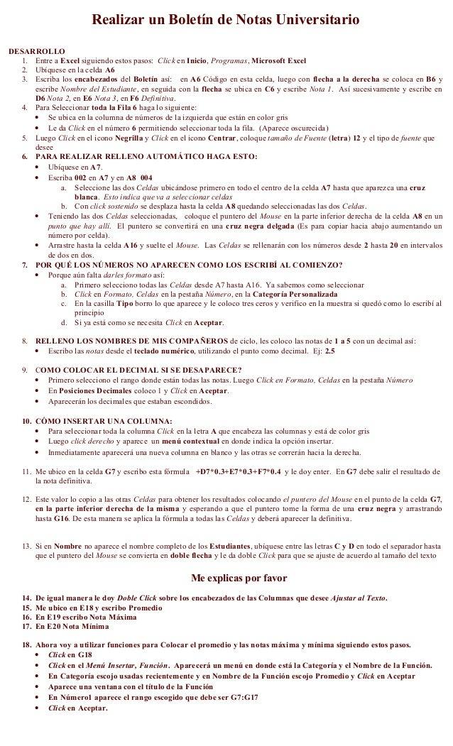 Realizar un Boletín de Notas Universitario DESARROLLO 1. Entre a Excel siguiendo estos pasos: Click en Inicio, Programas, ...