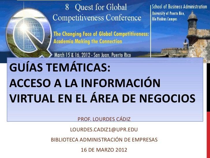 GUÍAS TEMÁTICAS:ACCESO A LA INFORMACIÓNVIRTUAL EN EL ÁREA DE NEGOCIOS          PROF.LOURDESCÁDIZ            LOURDES.CAD...