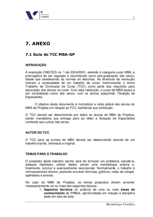 1  7. ANEXO 7.1 Guia do TCC MBA-GP INTRODUÇÃO A resolução CNE/CES no. 1 de 03/04/2001, estende à categoria curso MBA, a pr...
